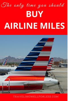 Buying airline miles wastes money. But there are 3 times when you should buy airlines miles. | frequent flyer miles