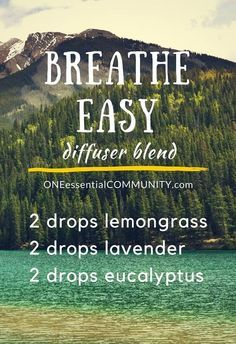 breathe easy essential oil diffuser blend– Use this diffuser blend for those days when you need a sweet breath of fresh air