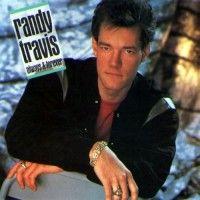 "Randy Travis ~ ""Forever & Ever, Amen"""