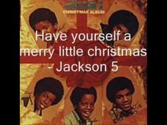 ▶ Have yourself a merry little christmas - Jackson 5 [HQ] - YouTube