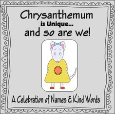 """""""Chrysanthemum"""" by Kevin Henkes is a wonderful back to school story that encourages kids to accept others & celebrate what makes us unique!     This unit extends the story and uses various activities to get kids brainstorming kind words/actions and what makes each child special. $3.55"""