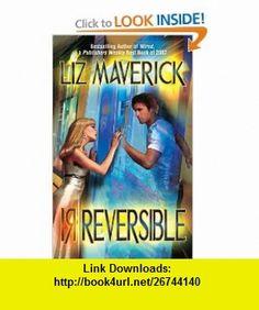 Irreversible (SHOMI) (9780505527783) Liz Maverick , ISBN-10: 0505527782  , ISBN-13: 978-0505527783 ,  , tutorials , pdf , ebook , torrent , downloads , rapidshare , filesonic , hotfile , megaupload , fileserve