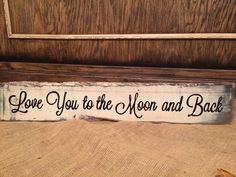 Love you to the moon pallet board sign by REFINDdesigngals on Etsy Diy Signs, Home Signs, Pallet Art, Pallet Projects, Pallet Board Signs, Wooden Signs With Sayings, Custom Wooden Signs, Word Board, Long Layered