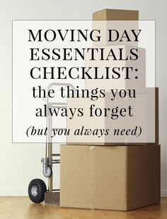 A Moving Day Checklist: the things you always forget (but you always need)