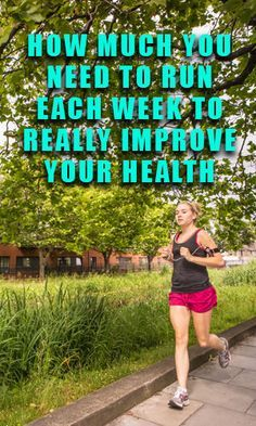 How Much You Need to Run Each Week to Really Improve Your Health