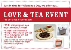 Taking Tea InStyle's LOVE + TEA EVENT! Free shipping through 2/14 on our Caribbean Sorrel tea and our custom tea bag sampler collections. The perfect Valentine's gift for your sweetheart! Click the SHOP NOW tab on our Facebook page.