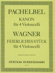 Pachelbel: Canon  & Wagner: 'Feierliches Stück'  for 4 Cellos