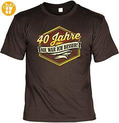 T-Shirt Spruchshirt zum Geburtstag - 40 Jahre Nie war ich besser - witziges Funshirt als Geschenk für den 40 Jährigen (*Partner-Link)