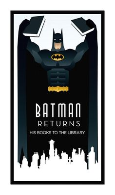 Batman Returns...His books to the library. Little poster that belongs at the entrance to my library as a reminder for kids who pass by!