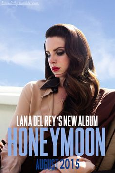 Lana Del Rey I know this might make me a hypocrite cause I ask my readers to do it, but I CAN'T WAIT #fangirl