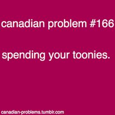 Canadian Problems // We've spent some toonies! Canadian Memes, Canadian Things, I Am Canadian, Canada Funny, Canada Eh, Canada Humor, Meanwhile In Canada, The Guess Who, Ontario