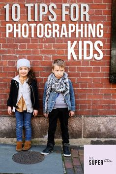 Easy tips for taking great pictures of your kids! (Not just for the up and coming photographer. These tips are for everyone.)  10 Tips for Photographing Kids | The Superettes