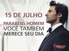 15 de julho #DiaDoHomem  Parabéns!!!!!  #homens #datascomemorativas #felizdiadohomem