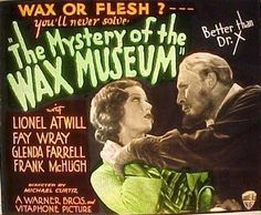 Vintage Horror Films: Mystery of the Wax Museum (1933)