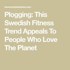 Plogging: This Swedish Fitness Trend Appeals To People Who Love The Planet