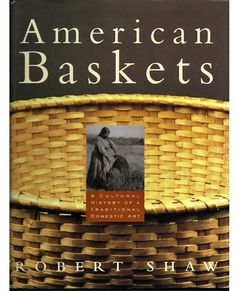 American Baskets A Cultural History of A Traditional Domestic Art / Hardcover Book
