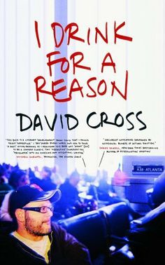 I Drink for a Reason by David Cross. $9.78. Publisher: Grand Central Publishing; 1 edition (August 31, 2009). Author: David Cross. 257 pages