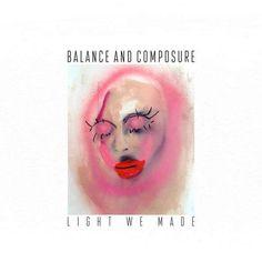 Balance and Composure – Light We Made Download Zip Free Album - http://albumfreedownload.xyz/balance-composure-light-made-download-zip-free-album/