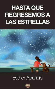 """""""Hasta que regresemos a las estrellas"""" de Esther Aparicio"""