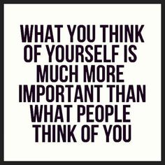 What you think of yourself is much more important than what people think of you. - Alif Fajri