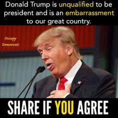 Donald Trump is unqualified to be president and is an EMBARRASSMENT to our…