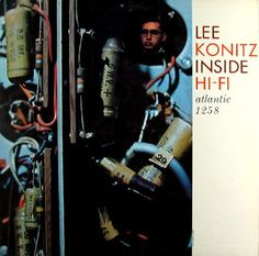 Lee Konitz Inside Hi-Fi Atlantic Your Music, New Music, Lp Vinyl, Vinyl Records, Everything Happens To Me, Lee Konitz, Gerry Mulligan, Coleman Hawkins, Lee And Me