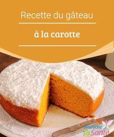 Recette du gâteau à la carotte  Vous aimez les carottes ? Pourquoi ne pas essayer notre recette de gâteau à la carotte pour changer ? Toute la famille va adorer.
