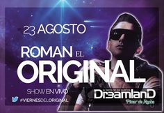 Viernes 23/08/2013 - ROMAN EL ORIGINAL / Dreamland - Pinar de Rocha