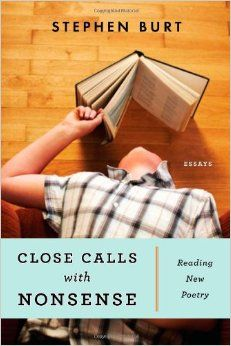 Close Calls with Nonsense: Reading New Poetry by Stephanie Burt 1555975216 9781555975210 New Books, Books To Read, Seamus Heaney, Contemporary Poetry, Writing Conferences, Best Poems, Literary Fiction, Words Worth, Read News