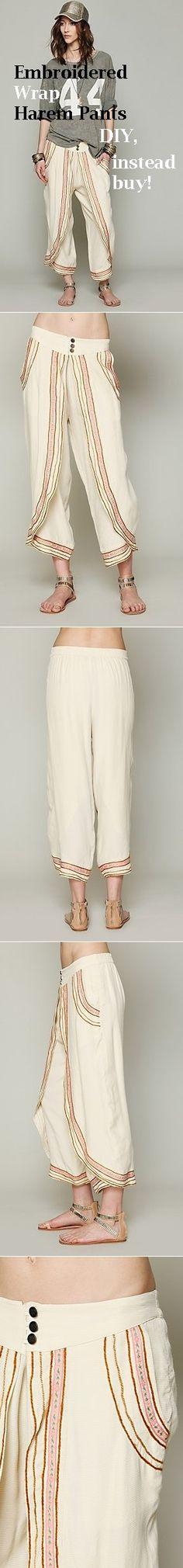 Idea - Embroidered Wrap Harem Pants DIY, Instead Buy!