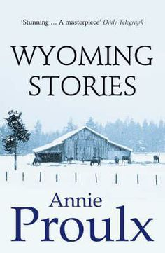 Wyoming Stories | Annie Proulx | 528 pages