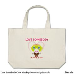 Shop Love Somebody-Cute Monkey-Morocko Large Tote Bag created by Morocko. Cute Monkey, Totes, Reusable Tote Bags, Birthday, Fun, Gifts, Collection, Handbags, Favors