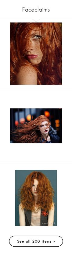 """""""Faceclaims"""" by i-am-the-random-queen ❤ liked on Polyvore featuring hair, people, red hair, redhead, ginger, models, red, accessories, hair accessories and redheads"""