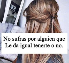 No Sufras Por Alguien… - FRASES.PW Quiet Girl, Trust No One, Mr Wonderful, Love Phrases, Mocca, Sad Love, Love Messages, Spanish Quotes, Wise Quotes