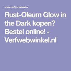 Rust-Oleum Glow in the Dark kopen? Bestel online! - Verfwebwinkel.nl