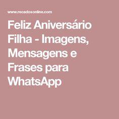 Feliz Aniversário Filha - Imagens, Mensagens e Frases para WhatsApp