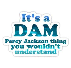 """""It's a Dam Percy Jackson Thing"" Blue Sea Writing"" Stickers by percabeth-sizzy 