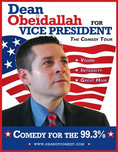 """The poster for my stand up tour this fall: """"Dean Obeidallah for Vice President"""""""