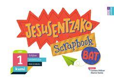 Jesusentzako scrapbook bat | Ibaizabal  KUMI: Lehen Hezkuntzarako Ibaizabalen proposamenak Erlijioa lantzen du PROIEKTUKA. LMH 1.