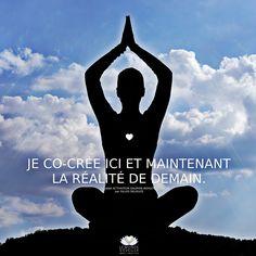 Je co-crée ici et maintenant la réalité de demain. I co-create here and now the reality of tomorrow.  www.lemondeseveille.com