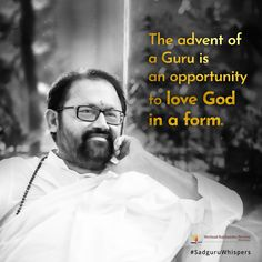 The advent of a Guru is an opportunity to love God in a form. #SadguruWhispers #Quotes #QOTD #Guru #Sadguru #Love #God #SpiritualQuotes #DailyDose #Photo #Image Spiritual Quotes, Advent, Opportunity, Love Quotes, Wisdom, God, Fictional Characters, Spirit Quotes, Qoutes Of Love