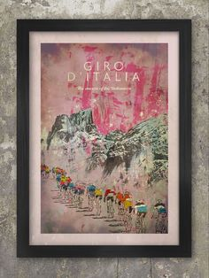 Giro D'Italia - The Ascent of the Dolomites Cycling Poster Adam Yates, Liquorice Allsorts, Chris Froome, The Great Race, Paris Roubaix, Cycling Quotes, Quote Posters, Graphic Art, Vintage World Maps