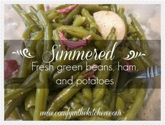 Simmered Fresh Green Beans, Ham, and Potatoes from Comfy in the Kitchen. A family favorite recipe.