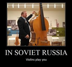 In Soviet Russia... | Know Your Meme