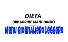MENU+GIORNALIERO+LEGGERO+dieta+dimagrire+mangiando