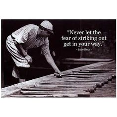 Felix Baumgartner famous quote-- Never let the fear of striking out...