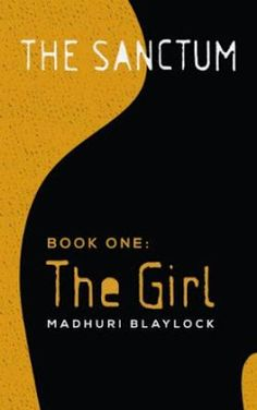 Tome Tender: The Girl by Madhuri Blaylock (The Sanctum, #1)