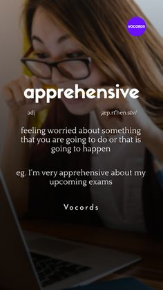 feeling worried about something that you are going to do or that is going to happen Interesting English Words, Unusual Words, Weird Words, Learn English Words, English Phrases, New Words, Advanced English Vocabulary, Teaching English Grammar, English Writing Skills