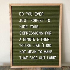 New memes funny faces facial expressions thoughts Ideas Felt Letter Board, Felt Letters, Funny Letters, Great Quotes, Quotes To Live By, Inspirational Quotes, Motivational, Awesome Quotes, Memo Boards