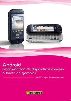 Android : programación de dispositivos móviles a través de ejemplos / José Enrique Amaro Soriano